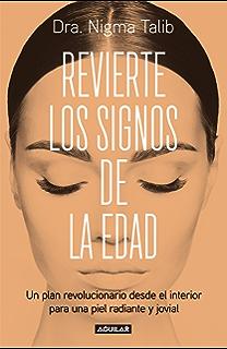 Revierte los signos de la edad: Un plan revolucionario desde el interior para una piel