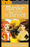 Murder Travels in Threes (A Helen & Martha Cozy Mystery Book 2)