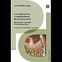 La ordenación constitucional de la economía. Del Estado regulador al Estado garante (Política y derecho / Politics and Law)