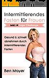 Intermittierendes Fasten für Frauen: Gesund & schnell abnehmen durch Intermittierendes Fasten