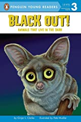Black Out!: Animals That Live in the Dark (Penguin Young Readers, Level 3) Paperback