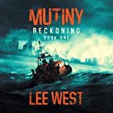 Mutiny: A Post-Apocalyptic Thriller: The Reckoning, Book 1