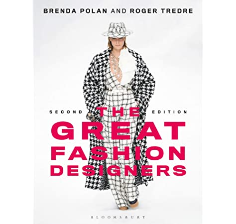 The Great Fashion Designers From Chanel To Mcqueen The Names That Made Fashion History Polan Brenda Tredre Roger 9781350091603 Amazon Com Books