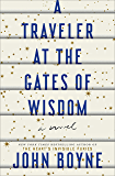 A Traveler at the Gates of Wisdom: A Novel