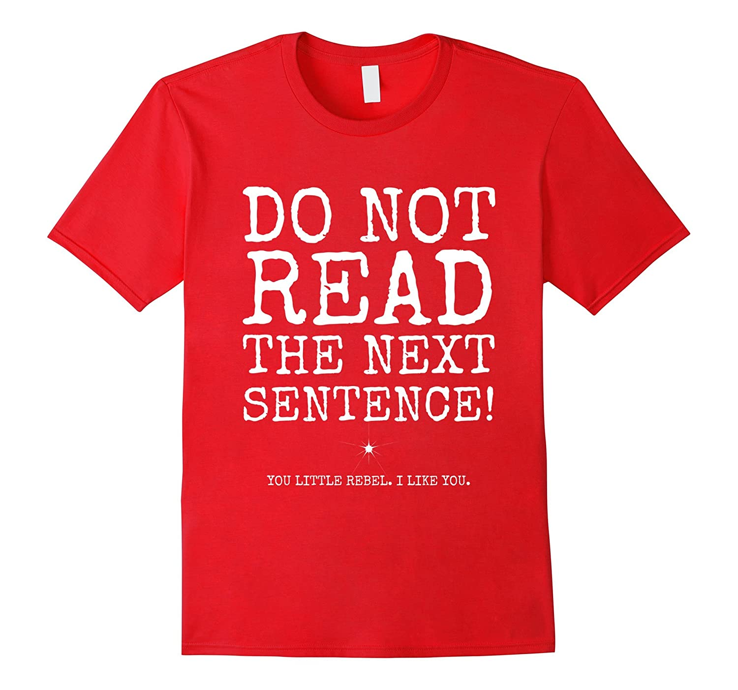 Do Not Read The Next Sentence - Funny Typographic T-shirt-Vaci