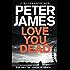 Love You Dead (Roy Grace Book 12)