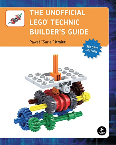 Unofficial LEGO Technic Builder?s Guide; 2e