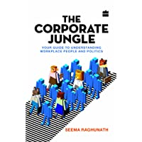 The Corporate Jungle: Your Guide to Understanding Workplace People and Politics
