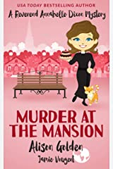 Murder at the Mansion (A Reverend Annabelle Dixon Cozy Mystery Book 2) Kindle Edition