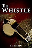 The Whistle (The APEX Cycle Book 2)