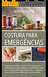 Costura para Emergências: O guia ilustrado para consertar suas roupas com habilidade e confiança!