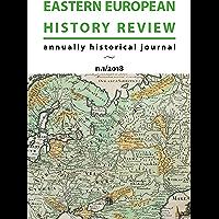 Eastern European History Review: annuallyhistoricaljournal n.1/2018 (English Edition)