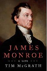 James Monroe: A Life Kindle Edition