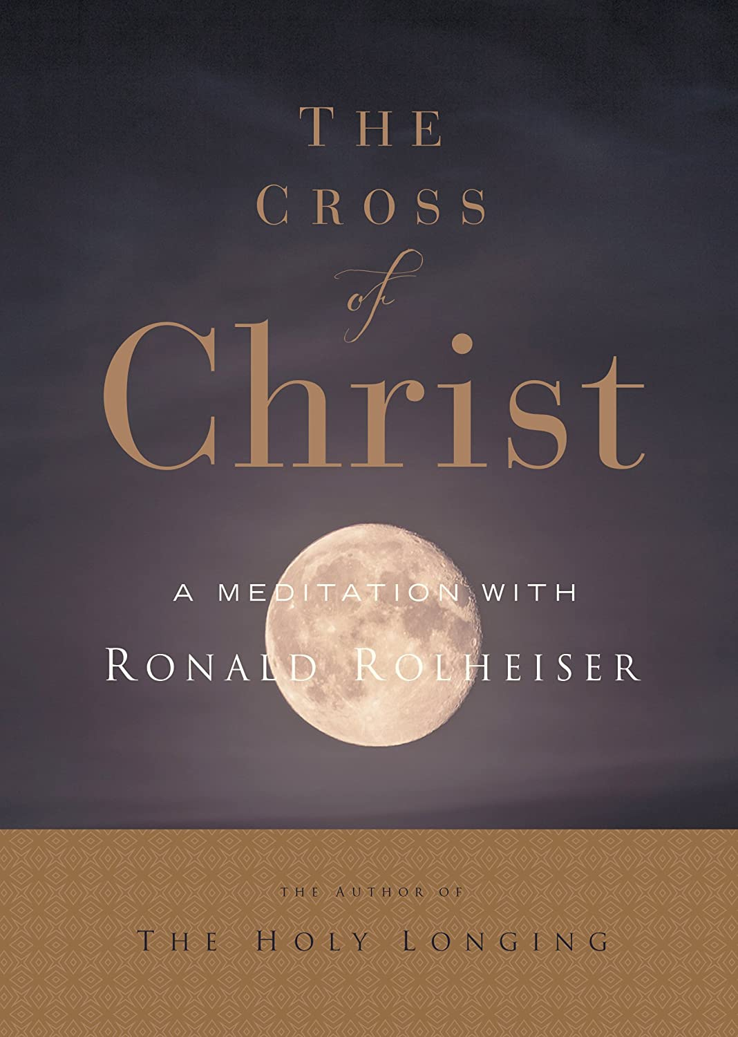 The Cross of Christ: A Meditation with Ron Rolheiser, Omi USA ...