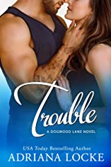 Trouble (Dogwood Lane Book 3) Kindle Edition