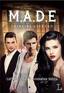Mais além da escuridão: Primeira geração (M.A.D.E.) (Portuguese Edition)