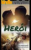 Herói: Uma história de amor como você nunca viu