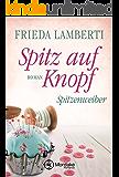 Spitz auf Knopf - Spitzenweiber (German Edition)