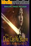 The Dead Cast No Shadow: A Sibyl Novella No. 2