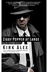 ZIGGY POPPER AT LARGE: 14 Tales of General Degeneracy, of Mayhem & Debauchery – for the Morally Conflicted & Borderline Criminal Kindle Edition