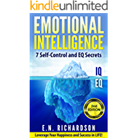 Emotional Intelligence: 7 effective Skills to Control Your Emotions for unlimited Success in Life! Leverage Your Emotional Intelligence! (Negotiation, ... Sales, Relationship, Growth, Skills)