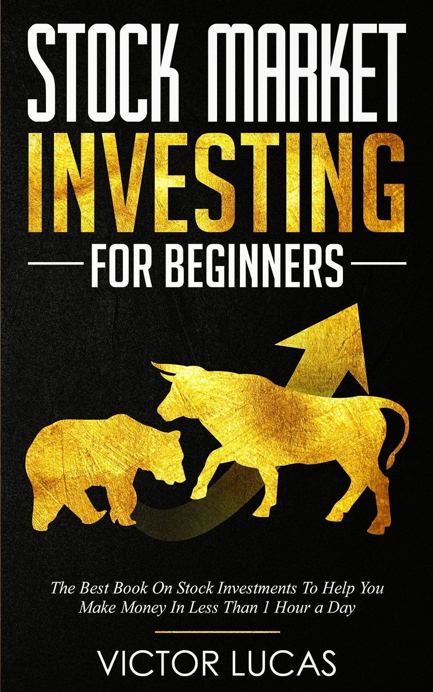 Stock Market Investing For Beginners: The Best Book on Stock Investments To Help You Make Money In Less Than 1 Hour a Day PDF