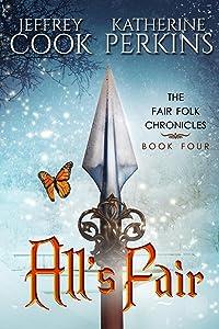 All's Fair (Fair Folk Chronicles Book 4)