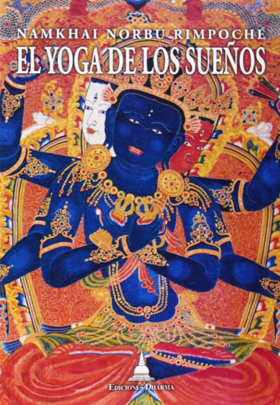 El yoga de los sueños : (y la práctica de la luz natural ...
