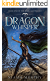 Dragon Whisper (The Dark Age Trilogy Book 1)