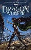 Dragon Whisper (The Dark Age Trilogy Book 1) (English Edition)