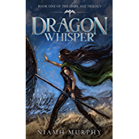 Dragon Whisper (The Dark Age Trilogy Book 1) (English Edition)