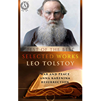 Selected works of Leo Tolstoy: War and Peace, Anna Karenina, Resurrection