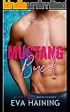 Mustang Buck: A small town, bad boy romance (Mustang Ranch)