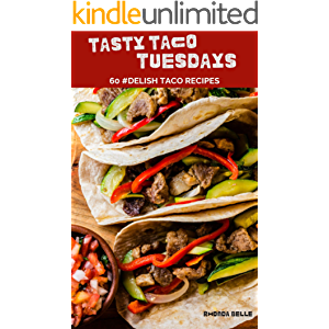Tasty Taco Tuesdays (60 Super Recipes Book 58)