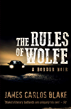 The Rules of Wolfe: A Mexico Cartel Thriller (The Wolfe Family)