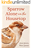 Sparrow Alone on the Housetop