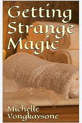 Getting Strange Magic (Elixir Of Life Book 2) Kindle Edition