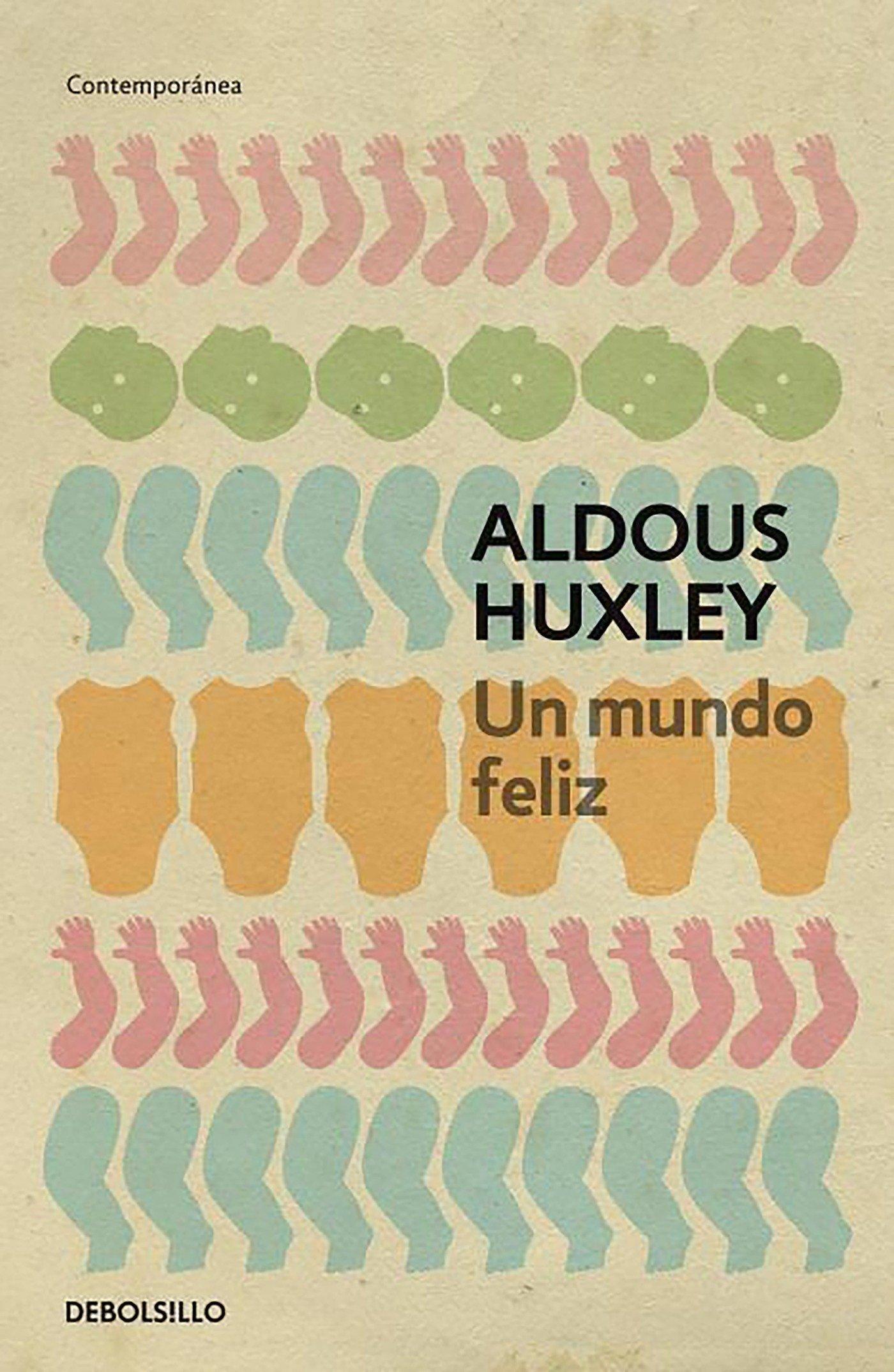 Un mundo feliz (CONTEMPORANEA) Tapa blanda – 23 abr 2014 Aldous Huxley Debolsillo 8497594258 Science Fiction - General
