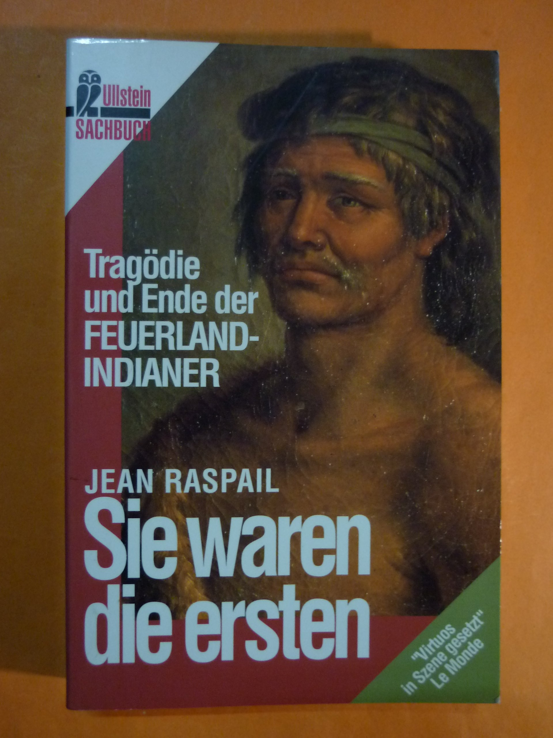 Sie Waren Die Ersten Tragödie Und Ende Der Feuerlandindianer Sachbuch Amazon De Raspail Jean Bücher