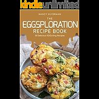 The EGGsploration Recipe Book: 30 Delicious EGGciting Recipes (English Edition)