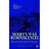 Mosby's War Reminiscences - Stuart's Cavalry Campaigns: Civil War Memories Series