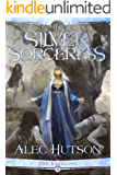 The Silver Sorceress (The Raveling Book 2)