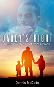 Win A Free Daddy's Right: A Father's Fight for What's Right