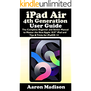 """iPad Air 4th Generation User Guide: The Complete Beginner and Senior Manual to Master the New Apple 10.9"""" iPad and Tips…"""