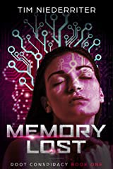 Memory Lost: A Post-Apocalyptic Cyberpunk Thriller (The Root Conspiracy Book 1)