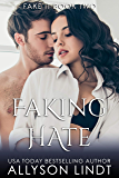 Faking Hate (Fake It Book 2)