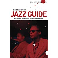 The Penguin Jazz Guide. The History Of The