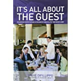 It's All About the Guest: Exceeding Expectations In Business And In Life, The Davio's Way