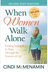 When Women Walk Alone: Finding Strength and Hope Through the Seasons of Life Kindle Edition