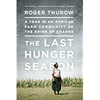 The Last Hunger Season: A Year in an African Farm Community on the Brink of Change